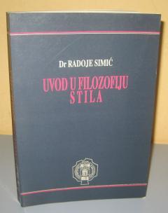 UVOD U FILOZOFIJU STILA , Radoje Simić