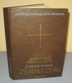 ZLATNA ZORA antologija magijskih tekstova , Slobodan Paunović