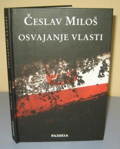 OSVAJANJE VLASTI , Česlav Miloš