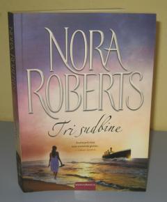 TRI SUDBINE , Nora Roberts ****RASPRODATO******