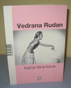 Kad je muškarac peder Kad je žena kurva Vedrana Rudan