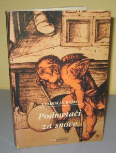 PODMETAČI ZA SNOVE , Vladislav Bajac