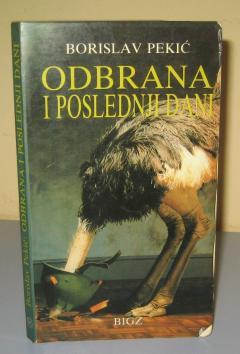 ODBRANA I POSLEDNJI DANI , Borislav Pekić PRODATO