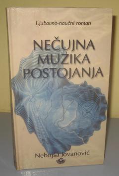 NEČUJNA MUZIKA POSTOJANJA , Nebojša Jovanović