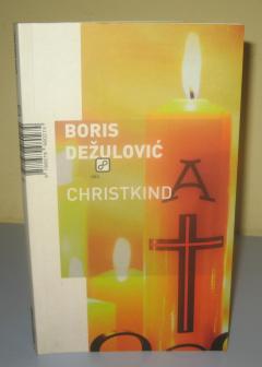 CHRISTKIND , Boris Dežulović