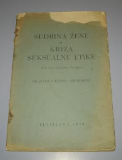 SUDBINA ŽENE / KRIZA SEKSUALNE ETIKE