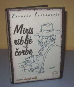 MIRIS RIBLJE ČORBE , Zdravko Šćepanović
