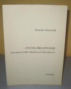 ONTOLOŠKO PITANJE , Tomislav Smrečnik
