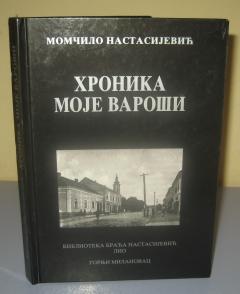 HRONIKA MOJE VAROŠI Nastasijević *******Prodato******