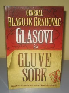 GLASOVI IZ GLUVE SOBE , general Blagoje Grahovac