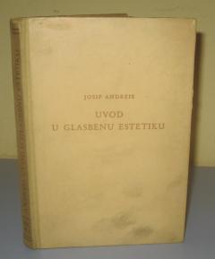 UVOD U GLASBENU ESTETIKU , Josip Andreis