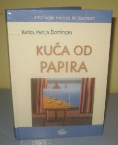 KUĆA OD PAPIRA , Karlos Marija Dominges