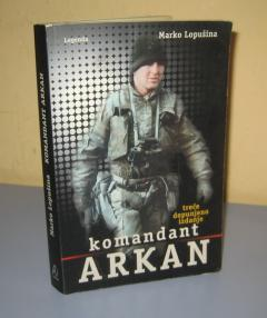 KOMANDANT ARKAN Marko Lopušina *****Prodato**************