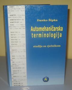 AUTOMEHANIČARSKA TERMINOLOGIJA Danko Šipka
