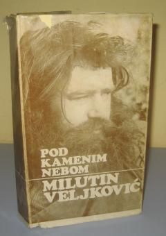 POD KAMENIM NEBOM , Milutin Veljković