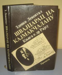 ŠVAJCARAC NA KAJMAKČALANU knjiga o dr Rajsu