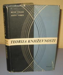 TEORIJA KNJIŽEVNOSTI , Rene Velek / Ostin Voren