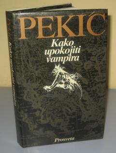 KAKO UPOKOJITI VAMPIRA , Borislav Pekić