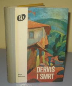 DERVIŠ I SMRT , Meša Selimović