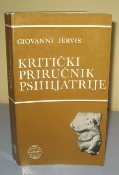KRITIČKI PRIRUČNIK PSIHIJATRIJE , Giovanni Jervis