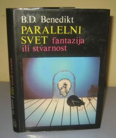 PARALELNI SVET fantazija ili stvarnost , B.D. Benedikt