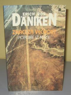 ZNACI ZA VEČNOST Erih von Daniken PRODATO