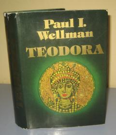 TEODORA , Paul I. Wellman