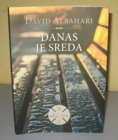 DANAS JE SREDA , David Albahari