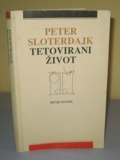 TETOVIRANI ŽIVOT , Peter Sloterdajk