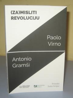 (ZA)MISLITI REVOLUCIJU , Paolo Virno Antonio Gramši