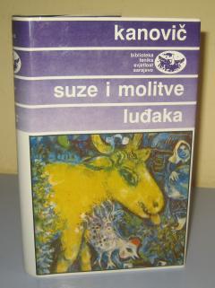 SUZE I MOLITVE LUĐAKA , Grigorij Kanovič