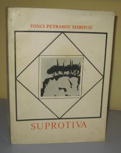 SUPROTIVA , Tonči Petrasov Marović