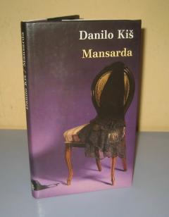 MANSARDA , Danilo Kiš ***PRODATO****