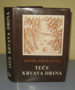 TEČE KRVAVA DRINA , Momir Krsmanović