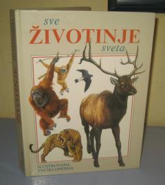 SVE ŽIVOTINJE SVETA ilustrovana enciklopedija