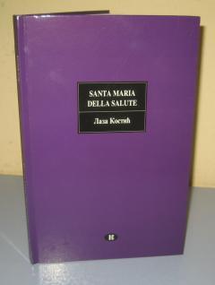 SANTA MARIA DELLA SALUTE , Laza Kostić