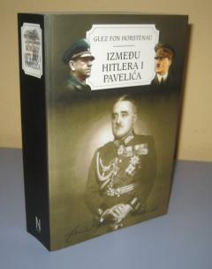 Između Hitlera i Pavelića memoari kontraverznog nemačkog generala