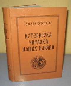 ISTORIJSKA ČITANKA NAŠIH NARAVI Bogdan Sekendek