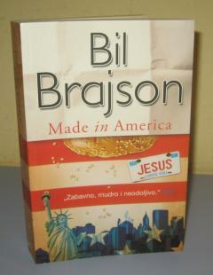 MADE IN AMERICA Bil Brajson