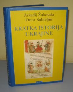 KRATKA ISTORIJA UKRAJINE Arkadij Žukovski