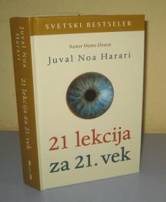 21. LEKCIJA ZA 21. VEK , Juval Noa Harari