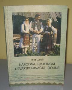 Narodna umjetnost drvarsko unačke doline Mira Lukač