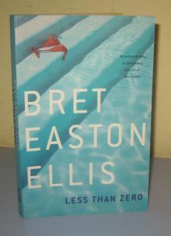 LESS THAN ZERO , Bret Easton Ellis