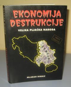 EKONOMIJA DESTRUKCIJE , Mlađan Dinkić