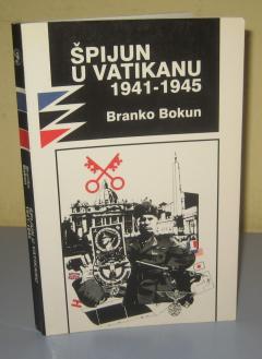 ŠPIJUN U VATIKANU 1941 - 1945 , Branko Bokun