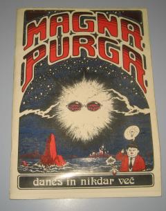 Magna Purga Danes in nikdar več