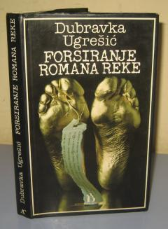 FORSIRANJE ROMANA REKE , Dubravka Ugrešić