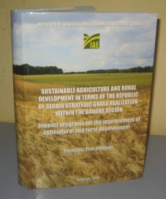 Sustainable Agriculture and Rural Development in Terms of the Republic of Serbia