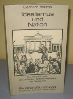 IDEALISMUS UND NATION , Bernard Willms