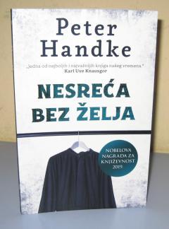 NESREĆA BEZ ŽELJA , Peter Handke